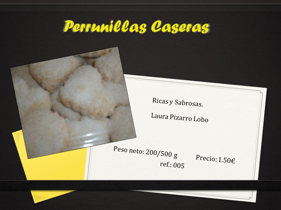 Magdalenas Caseras Peso neto:200/500g Precio: 1.50 ref.: 006 Blandas y dulces