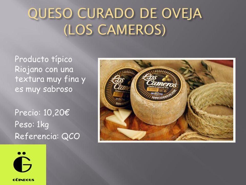 QUESO CURADO DE OVEJA (LOS CAMEROS) Producto típico Riojano con una textura muy fina y es muy sabroso Precio: 10,20 Peso: 1kg Referencia: QCO