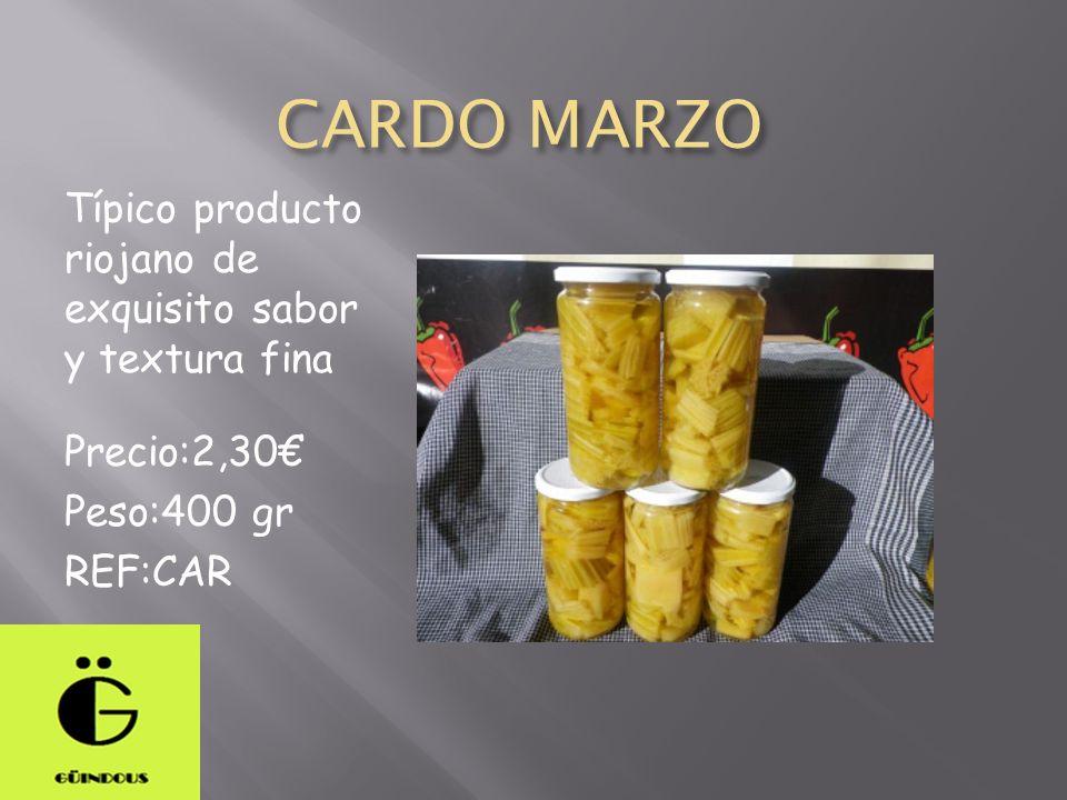 CARDO MARZO Típico producto riojano de exquisito sabor y textura fina Precio:2,30 Peso:400 gr REF:CAR