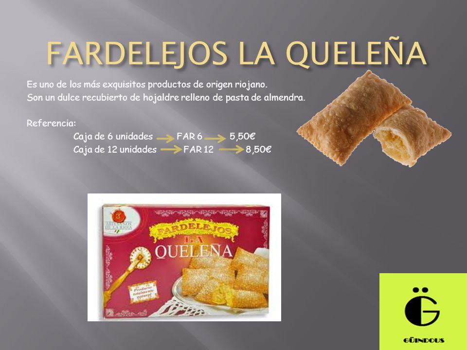 FARDELEJOS LA QUELEÑA Es uno de los más exquisitos productos de origen riojano. Son un dulce recubierto de hojaldre relleno de pasta de almendra. Refe