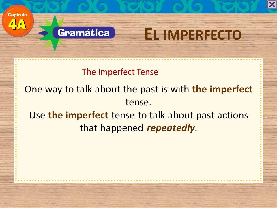 E L IMPERFECTO más...Práctica con el Imperfecto A.De niña.