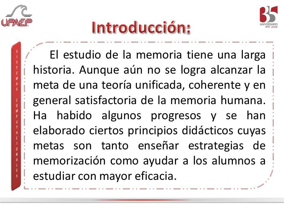 El estudio de la memoria tiene una larga historia. Aunque aún no se logra alcanzar la meta de una teoría unificada, coherente y en general satisfactor