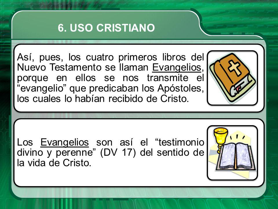 Así, pues, los cuatro primeros libros del Nuevo Testamento se llaman Evangelios, porque en ellos se nos transmite el evangelio que predicaban los Após