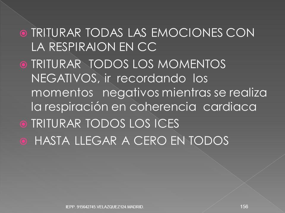 TRITURAR TODAS LAS EMOCIONES CON LA RESPIRAION EN CC TRITURAR TODOS LOS MOMENTOS NEGATIVOS, ir recordando los momentos negativos mientras se realiza l