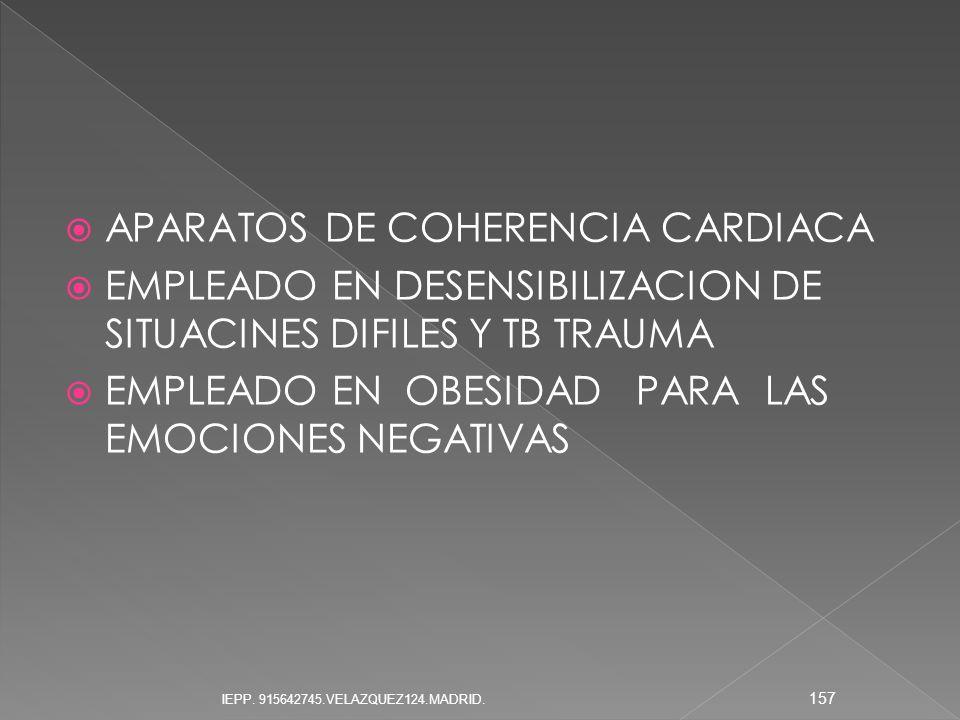 APARATOS DE COHERENCIA CARDIACA EMPLEADO EN DESENSIBILIZACION DE SITUACINES DIFILES Y TB TRAUMA EMPLEADO EN OBESIDAD PARA LAS EMOCIONES NEGATIVAS 157