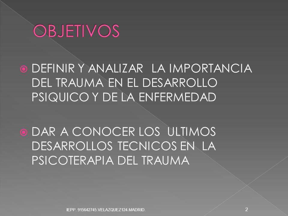 Trauma definición Clasificación de los eventos traumáticos Efectos del trauma: Psicotraumatizacion Tipos de Psicotraumatizados Historia Conocimientos actuales.