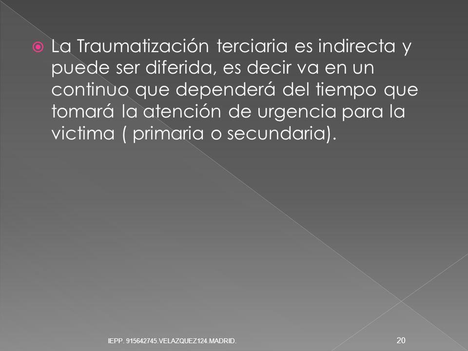 La Traumatización terciaria es indirecta y puede ser diferida, es decir va en un continuo que dependerá del tiempo que tomará la atención de urgencia