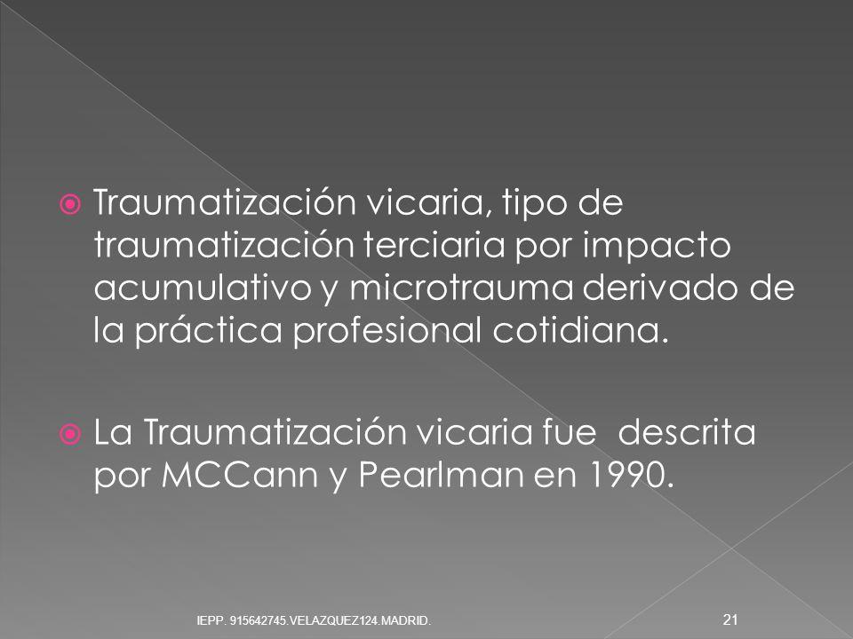 Traumatización vicaria, tipo de traumatización terciaria por impacto acumulativo y microtrauma derivado de la práctica profesional cotidiana. La Traum