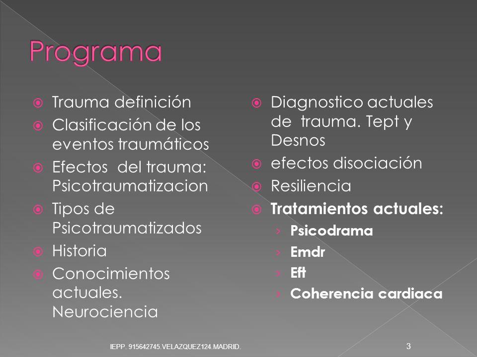 Trauma definición Clasificación de los eventos traumáticos Efectos del trauma: Psicotraumatizacion Tipos de Psicotraumatizados Historia Conocimientos
