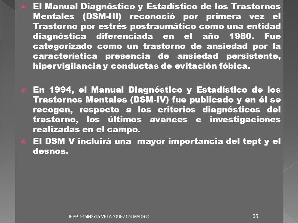 El Manual Diagnóstico y Estadístico de los Trastornos Mentales (DSM-III) reconoció por primera vez el Trastorno por estrés postraumático como una enti