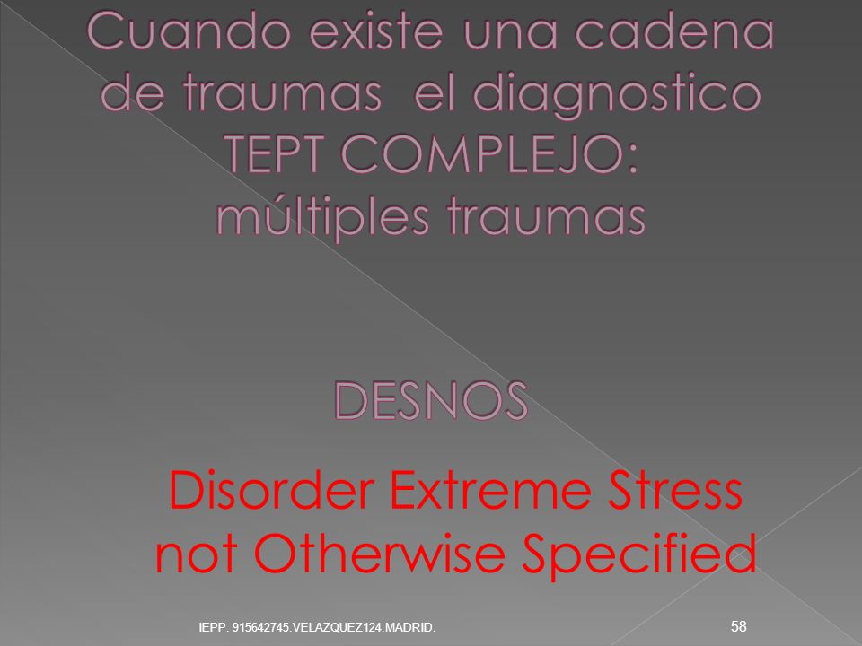 Disorder Extreme Stress not Otherwise Specified 58 IEPP. 915642745.VELAZQUEZ124.MADRID.