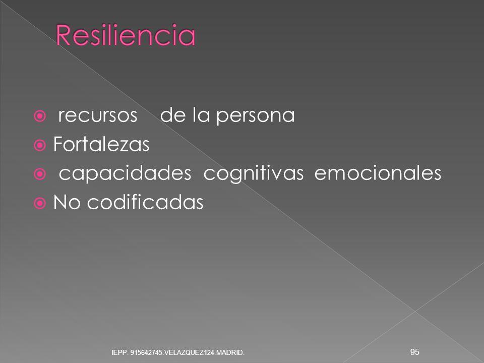 recursos de la persona Fortalezas capacidades cognitivas emocionales No codificadas 95 IEPP. 915642745.VELAZQUEZ124.MADRID.