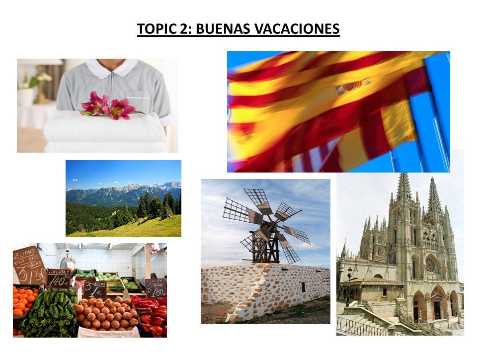 TOPIC 2: BUENAS VACACIONES