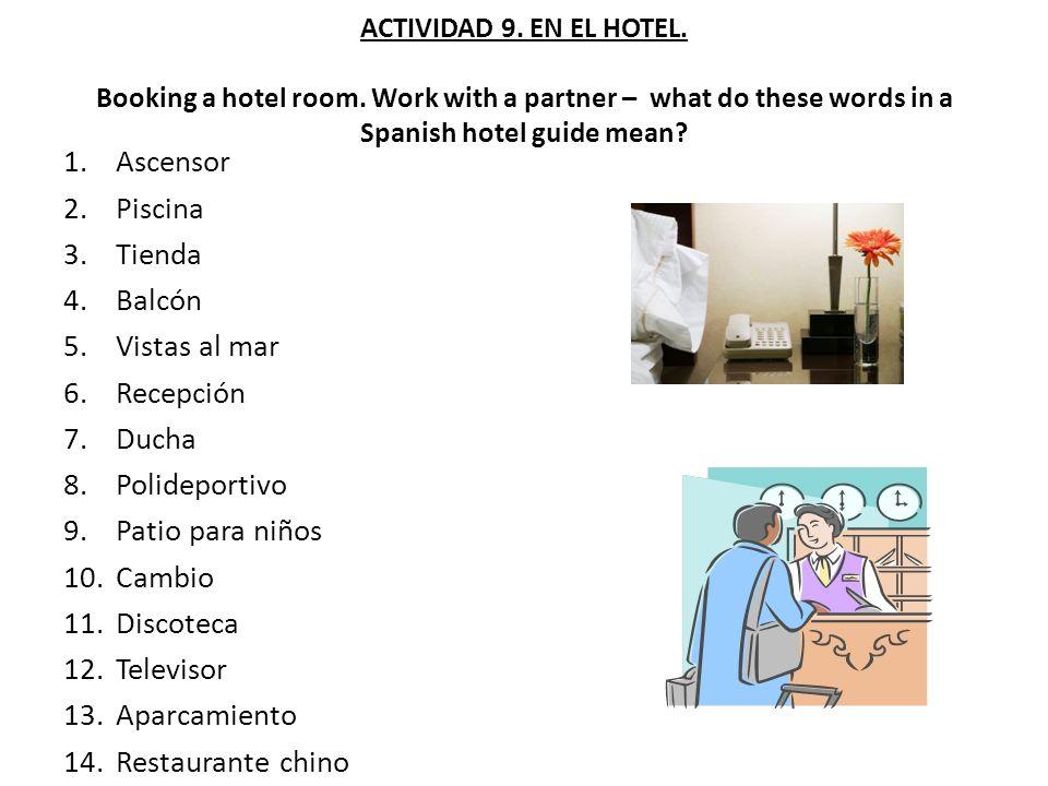 ACTIVIDAD 9.EN EL HOTEL. Booking a hotel room.