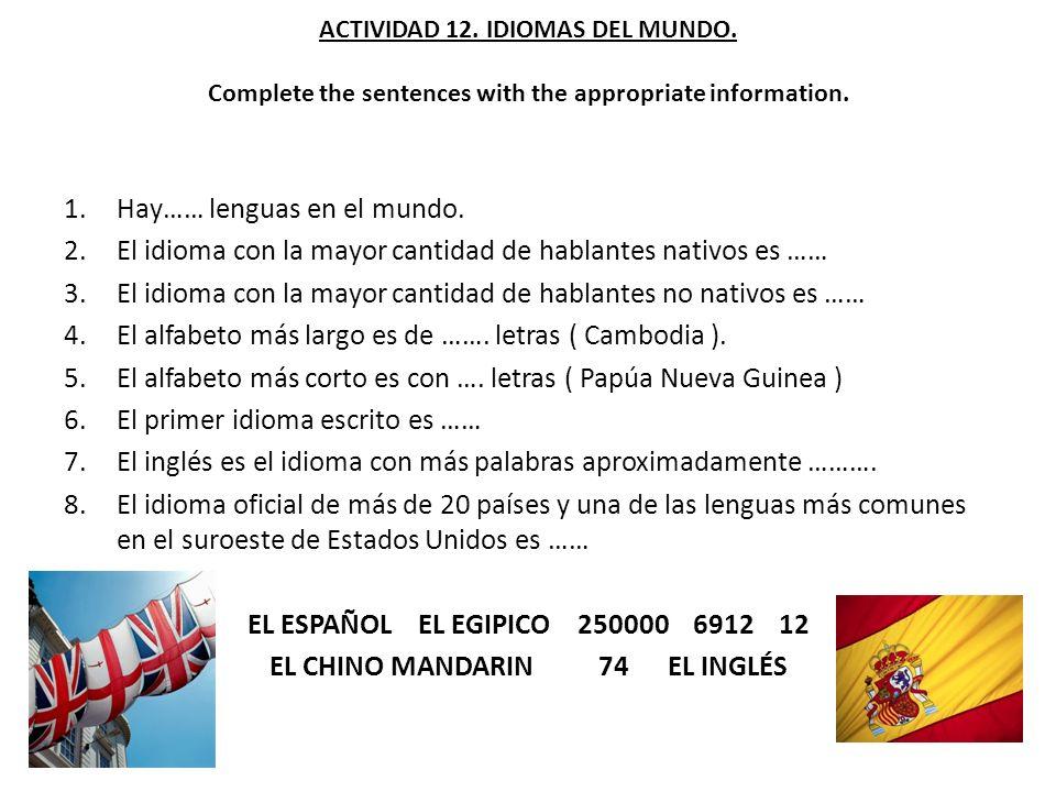 ACTIVIDAD 12.IDIOMAS DEL MUNDO. Complete the sentences with the appropriate information.