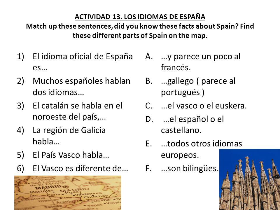 ACTIVIDAD 13.LOS IDIOMAS DE ESPAÑA Match up these sentences, did you know these facts about Spain.