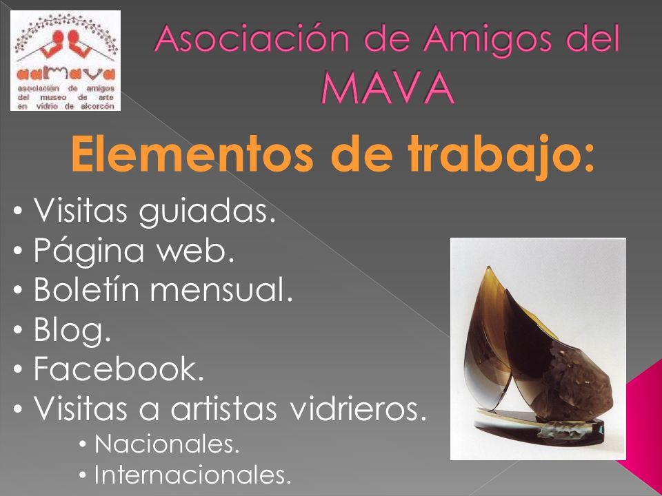 Elementos de trabajo: Visitas guiadas. Página web. Boletín mensual. Blog. Facebook. Visitas a artistas vidrieros. Nacionales. Internacionales.