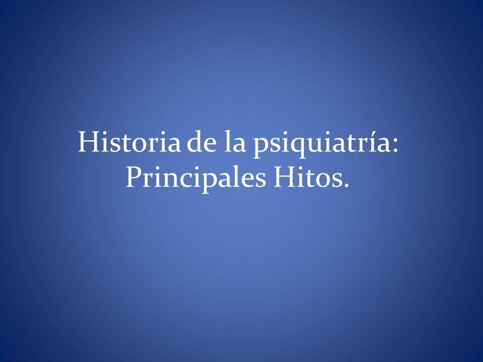 HISTORIA… Antiguas civilizaciones tenían concepción mágico o demoníaca de la patología psiquiátrica.