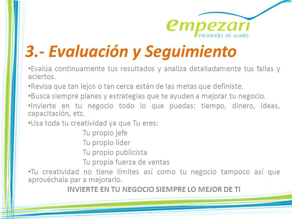 3.- Evaluación y Seguimiento Evalúa continuamente tus resultados y analiza detalladamente tus fallas y aciertos. Revisa que tan lejos o tan cerca está