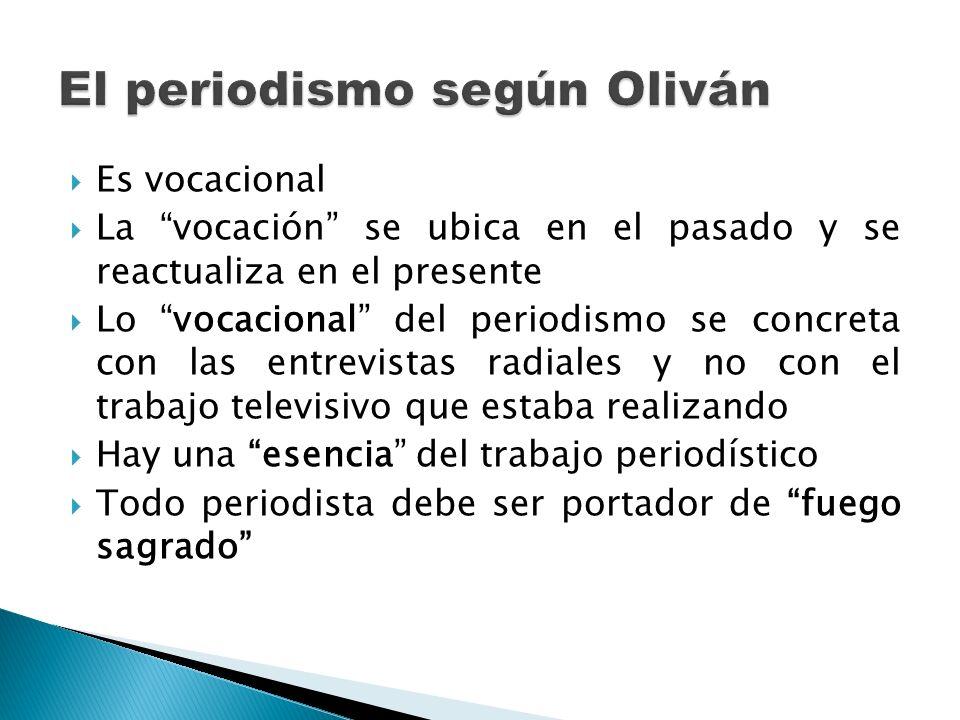 Es vocacional La vocación se ubica en el pasado y se reactualiza en el presente Lo vocacional del periodismo se concreta con las entrevistas radiales