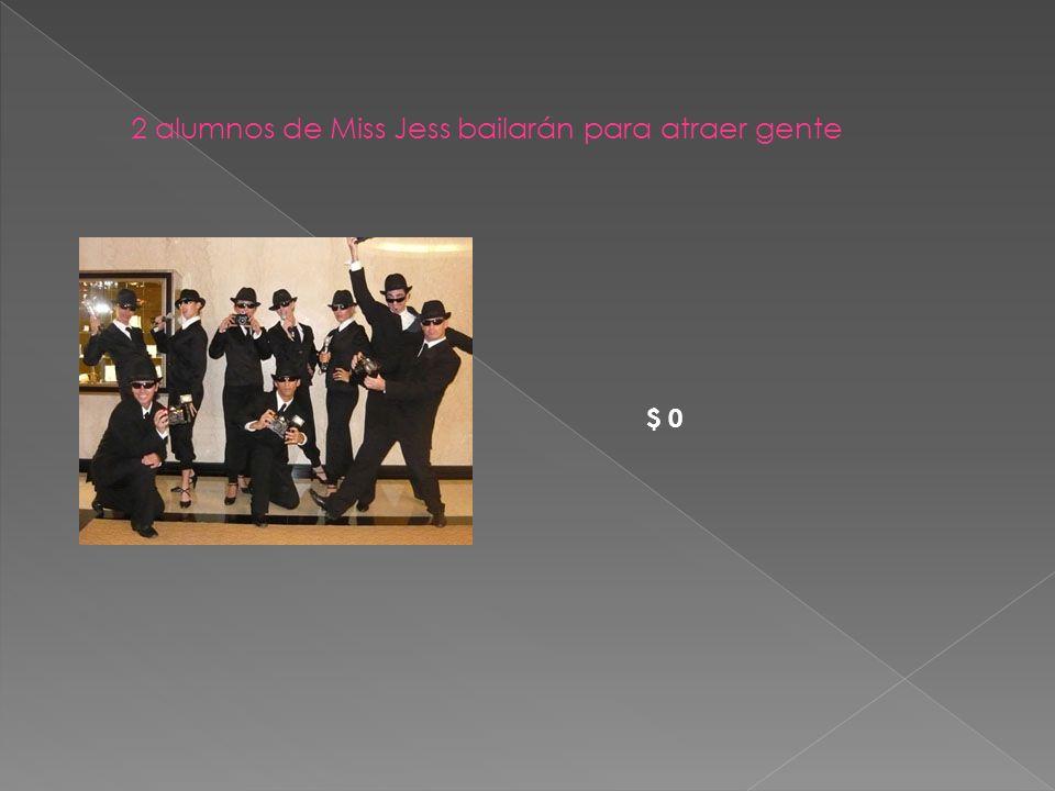 2 alumnos de Miss Jess bailarán para atraer gente $ 0