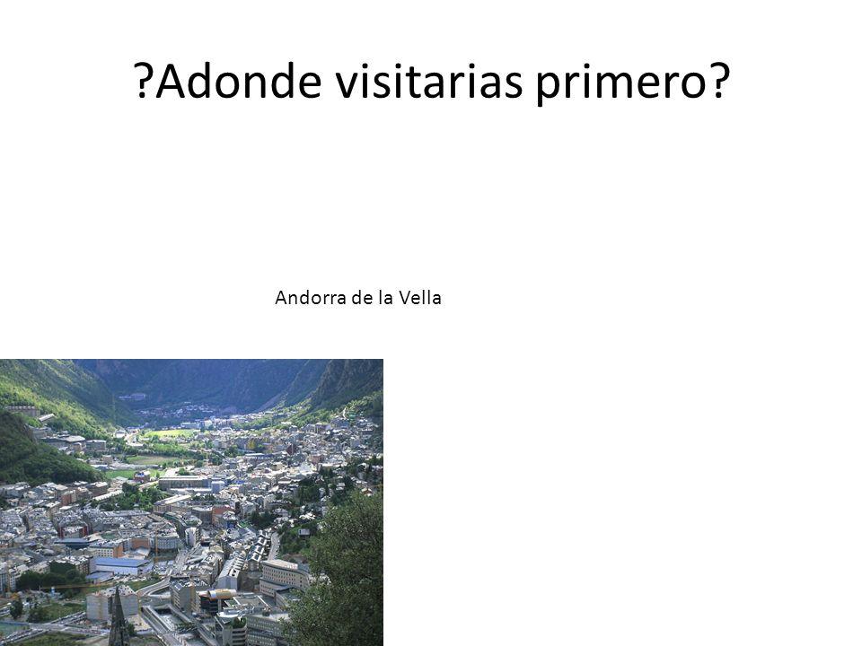 Adonde visitarias primero Andorra de la Vella