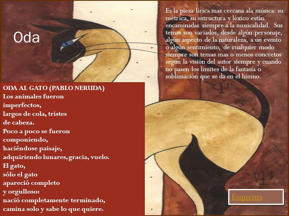 Oda Es la pieza lírica mas cercana ala música: su métrica, su estructura y léxico están encaminadas siempre a la musicalidad. Sus temas son variados,