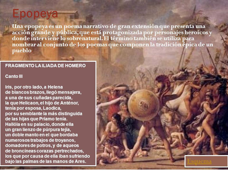 Epopeya Una epopeya es un poema narrativo de gran extensión que presenta una acción grande y pública, que está protagonizada por personajes heroicos y