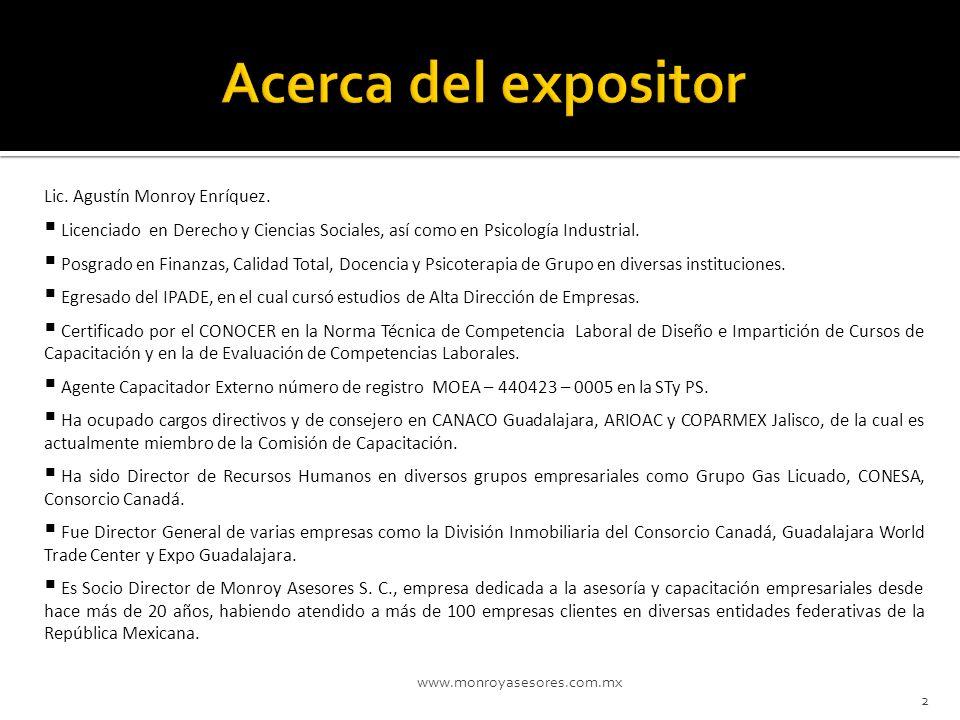 Lic. Agustín Monroy Enríquez. Licenciado en Derecho y Ciencias Sociales, así como en Psicología Industrial. Posgrado en Finanzas, Calidad Total, Docen