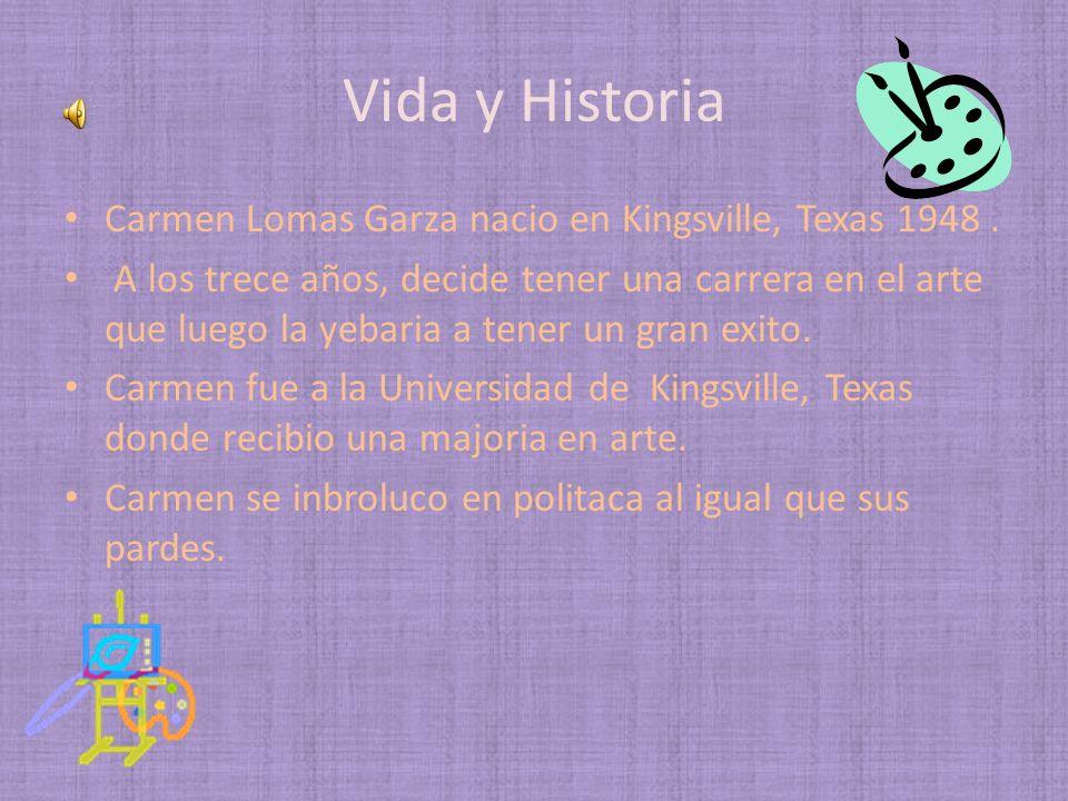 Vida y Historia Carmen Lomas Garza nacio en Kingsville, Texas 1948.