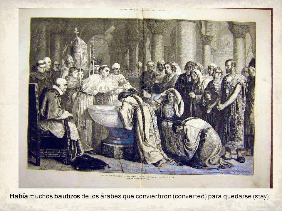 Había muchos bautizos de los árabes que conviertiron (converted) para quedarse (stay).