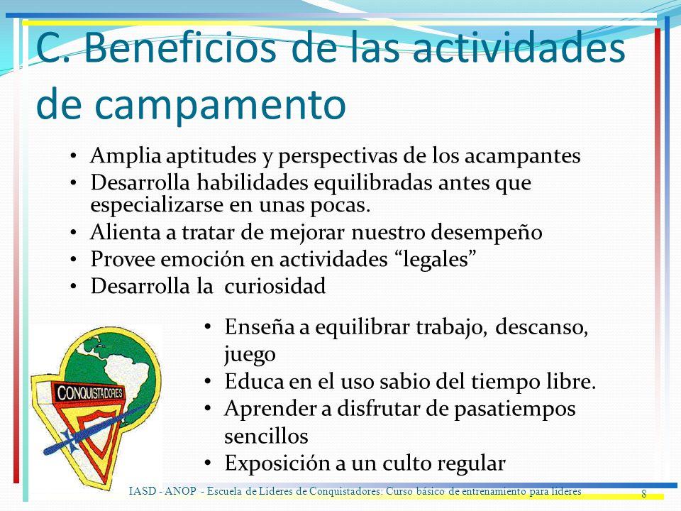 C. Beneficios de las actividades de campamento Amplia aptitudes y perspectivas de los acampantes Desarrolla habilidades equilibradas antes que especia