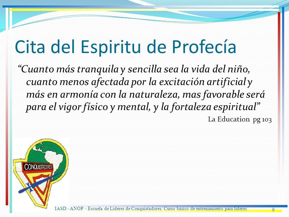 Cita del Espiritu de Profecía Cuanto más tranquila y sencilla sea la vida del niño, cuanto menos afectada por la excitación artificial y más en armoní