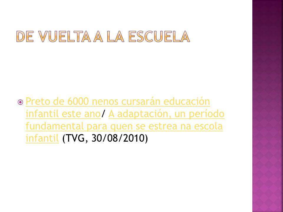 Preto de 6000 nenos cursarán educación infantil este ano/ A adaptación, un período fundamental para quen se estrea na escola infantil (TVG, 30/08/2010
