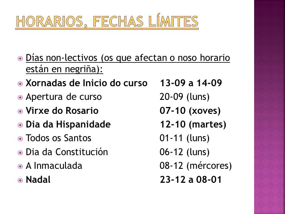 Días non-lectivos (os que afectan o noso horario están en negriña): Xornadas de Inicio do curso13-09 a 14-09 Apertura de curso20-09 (luns) Virxe do Ro