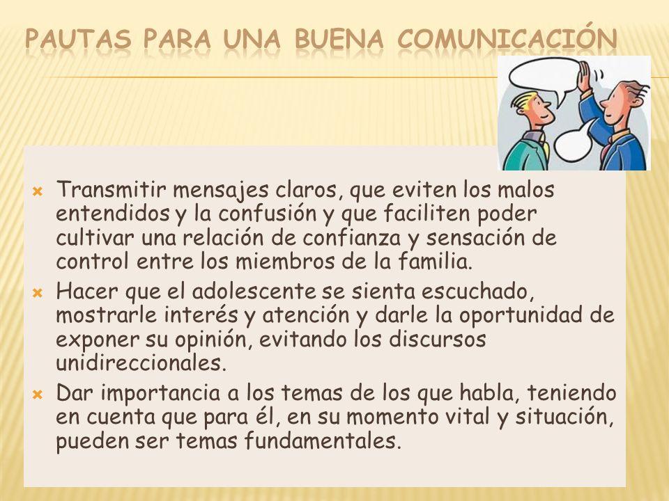 Transmitir mensajes claros, que eviten los malos entendidos y la confusión y que faciliten poder cultivar una relación de confianza y sensación de con