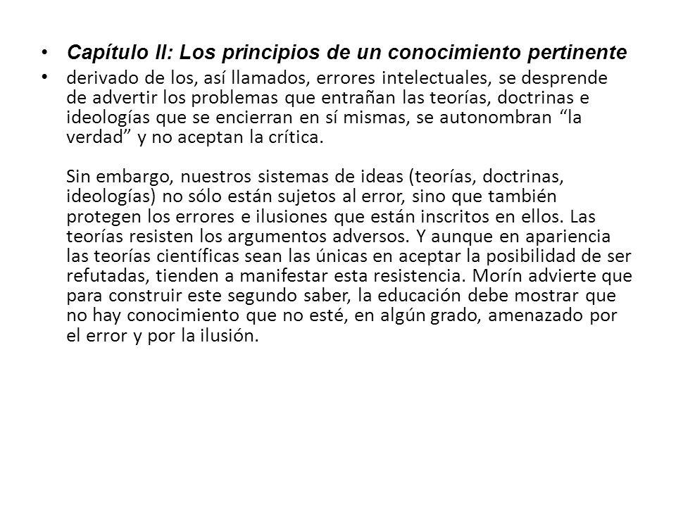Capítulo II: Los principios de un conocimiento pertinente derivado de los, así llamados, errores intelectuales, se desprende de advertir los problemas