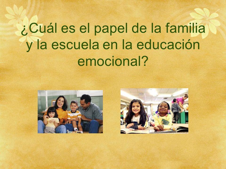 ¿Cuál es el papel de la familia y la escuela en la educación emocional?