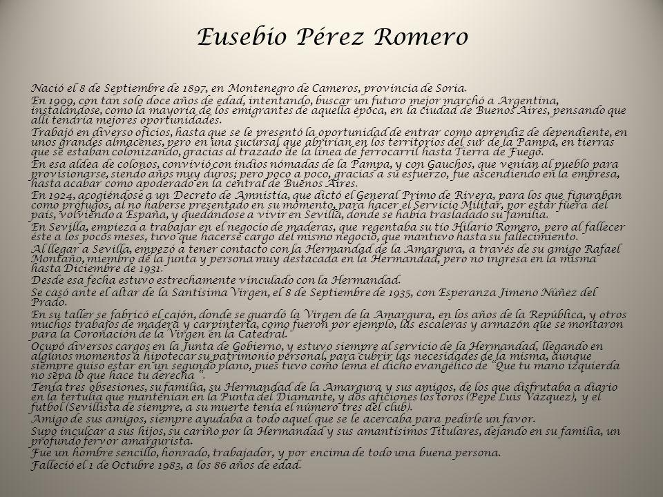 Eusebio Pérez Romero Nació el 8 de Septiembre de 1897, en Montenegro de Cameros, provincia de Soria. En 1909, con tan solo doce años de edad, intentan