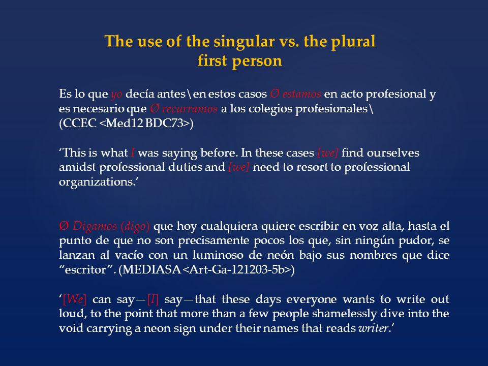 The use of the singular vs. the plural first person Es lo que yo decía antes\en estos casos Ø estamos en acto profesional y es necesario que Ø recurra
