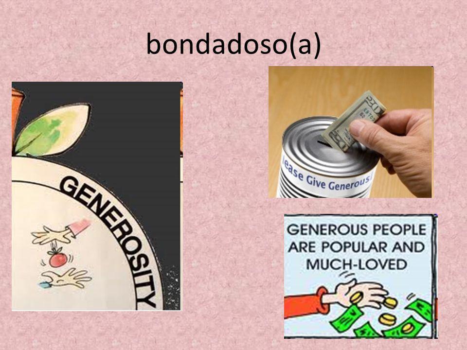 bondadoso(a) 4