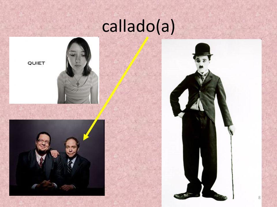 callado(a) 8