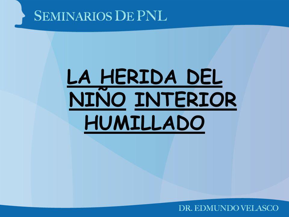 LA HERIDA DEL NIÑO INTERIOR HUMILLADO