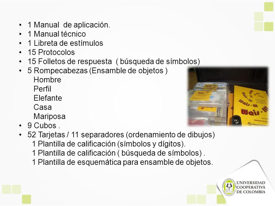 1 Manual de aplicación. 1 Manual técnico 1 Libreta de estímulos 15 Protocolos 15 Folletos de respuesta ( búsqueda de símbolos) 5 Rompecabezas (Ensambl