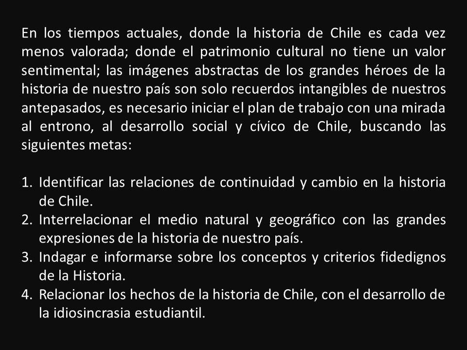 En los tiempos actuales, donde la historia de Chile es cada vez menos valorada; donde el patrimonio cultural no tiene un valor sentimental; las imágen
