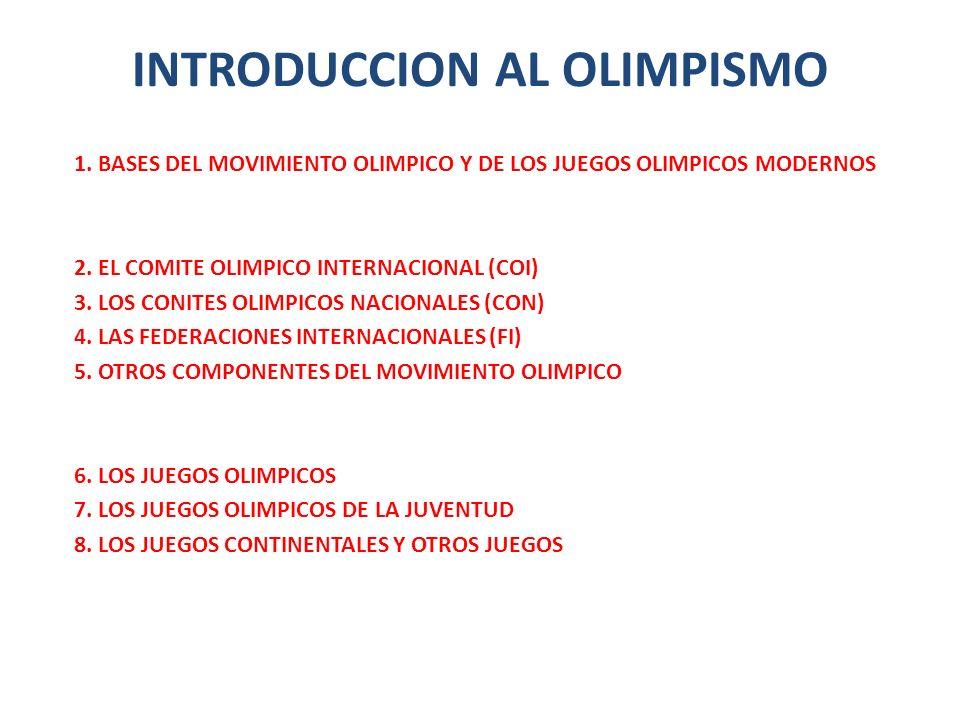 BASES DEL MOVIMIENTO OLIMPICO Y DE LOS JUEGOS OLIMPICOS MODERNOS EL OLIMPISMO ES UNA FILOSOFIA DE VIDA, QUE EXHALTA Y COMBINA EN UN CONJUNTO ARMONICO LAS CUALIDADES DEL CUERPO, LA VOLUNTAD Y EL ESPIRITU………… EL MOVIMIENTO OLIMPICO ES LA ACCION CONCERTADA, ORGANIZADA, UNIVERSAL Y PERMANENTE, EJERCIDA BAJO LA AUTORIDAD SUPREMA DEL COI, SOBRE TODAS LAS PERSONAS Y ENTIDADES INSPIRADAS POR LOS VALORES DEL OLIMPISMO……..