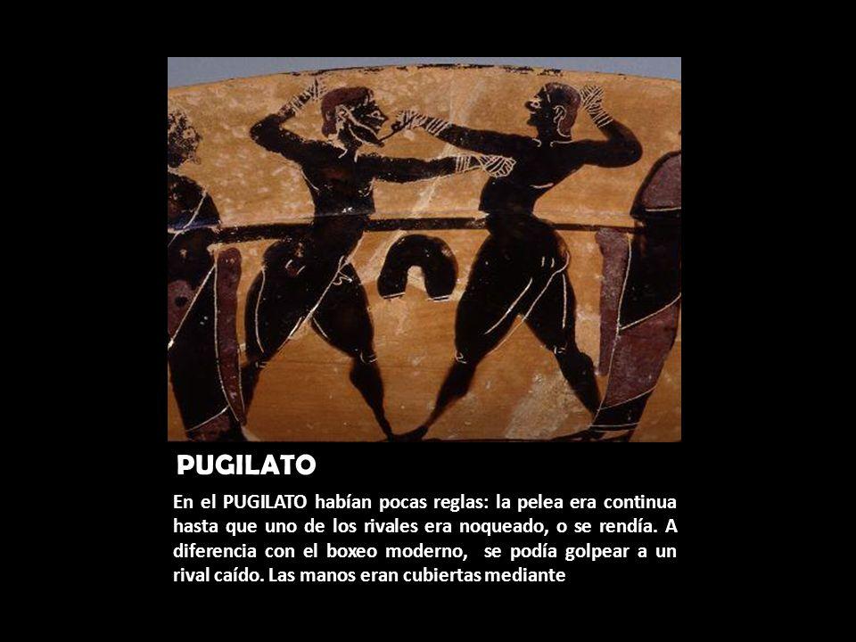 PUGILATO En el PUGILATO habían pocas reglas: la pelea era continua hasta que uno de los rivales era noqueado, o se rendía. A diferencia con el boxeo m