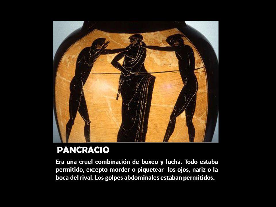 PANCRACIO Era una cruel combinación de boxeo y lucha. Todo estaba permitido, excepto morder o piquetear los ojos, nariz o la boca del rival. Los golpe