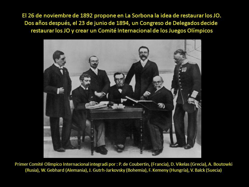El 26 de noviembre de 1892 propone en La Sorbona la idea de restaurar los JO. Dos años después, el 23 de junio de 1894, un Congreso de Delegados decid