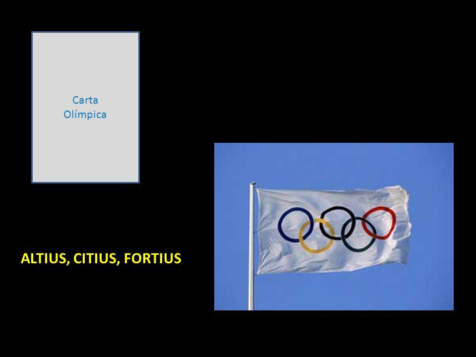 Carta Olímpica ALTIUS, CITIUS, FORTIUS